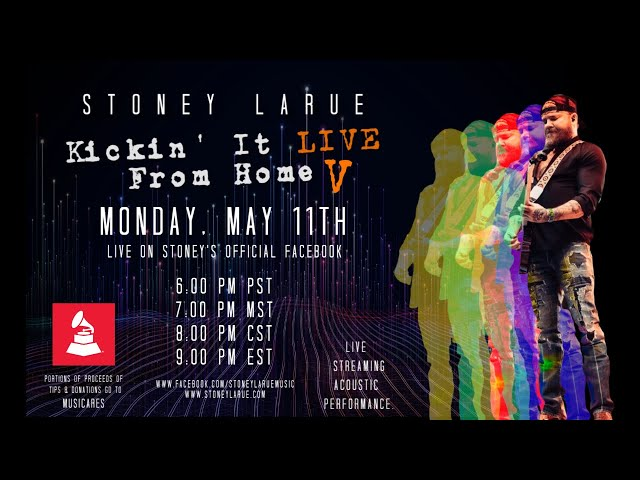 Stoney LaRue - Kickin' IT LIVE From Home V - Showtime: 6 PM PST, 7:00 MST, 8:00 CST, 9:00 PM EST.