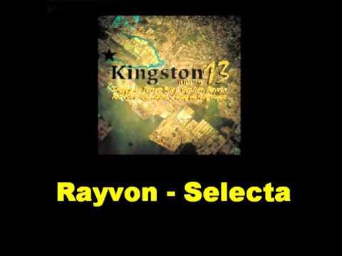Rayvon Selecta Kingston 13 Riddim