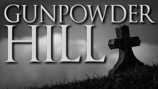 """Gunpowder Hill"" Creepypasta"
