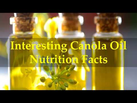 Interesting Canola Oil Nutrition Facts