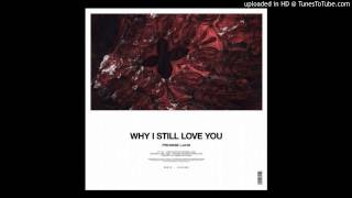 Promise Land – Why I Still Love You (Original Mix) [FREE DOWNLOAD]