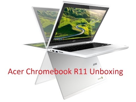 Acer Chromebook R11 4GB Unboxing