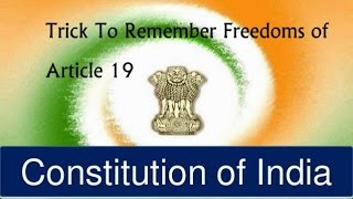 Remember six freedoms of Article 19 of Indian constitution using th...