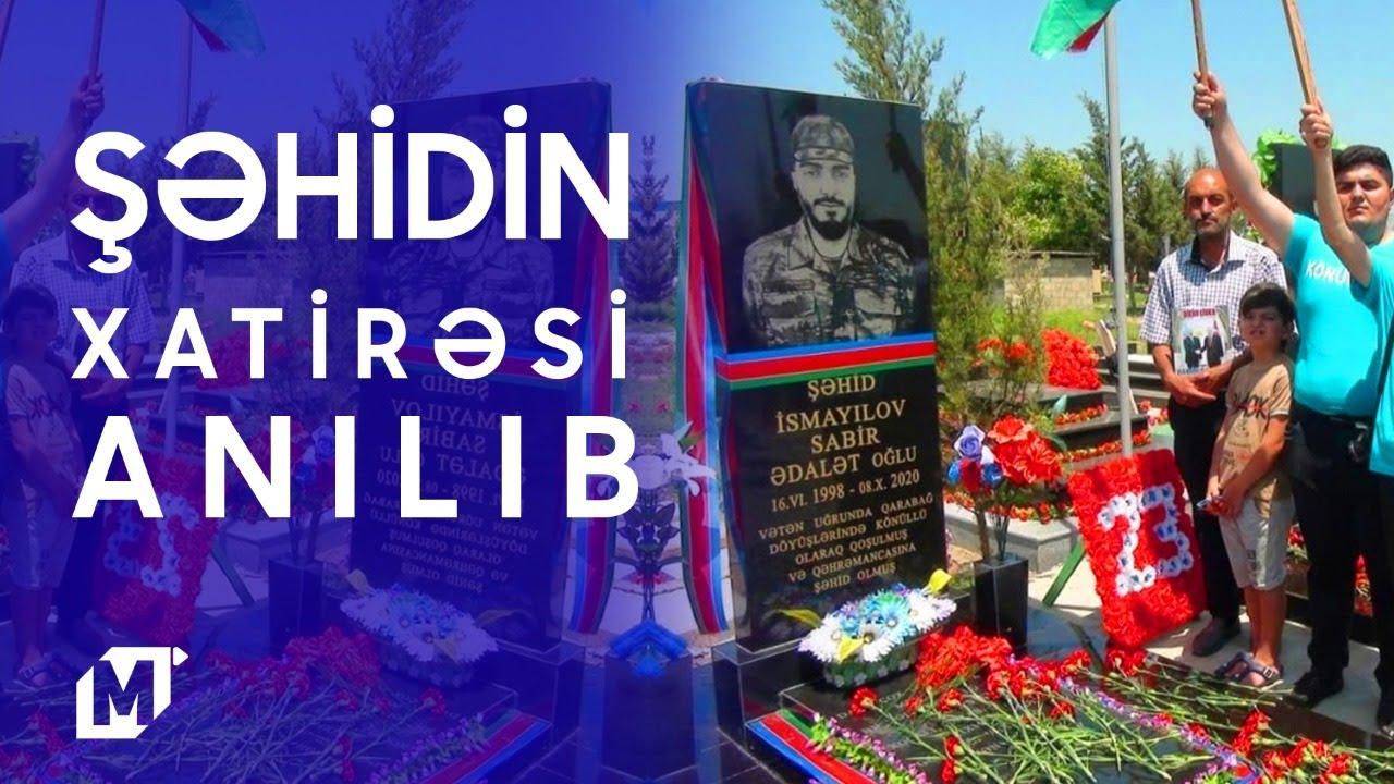 Sabirabadda şəhid Sabir İsmayılov doğum günündə xatirəsi yad edilib