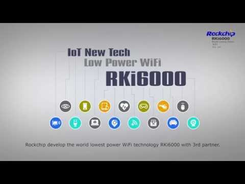 Rockchip RKi6000 processor for IoT reduces WiFi power consumption by 80%