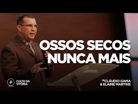 Ossos secos nunca mais | Pr. Claudio Gama...