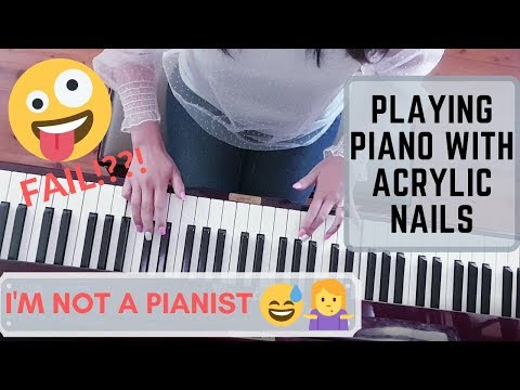 Playing Piano With Long Fingernails CAN I DO IT?? IM NOT A PIANIST!