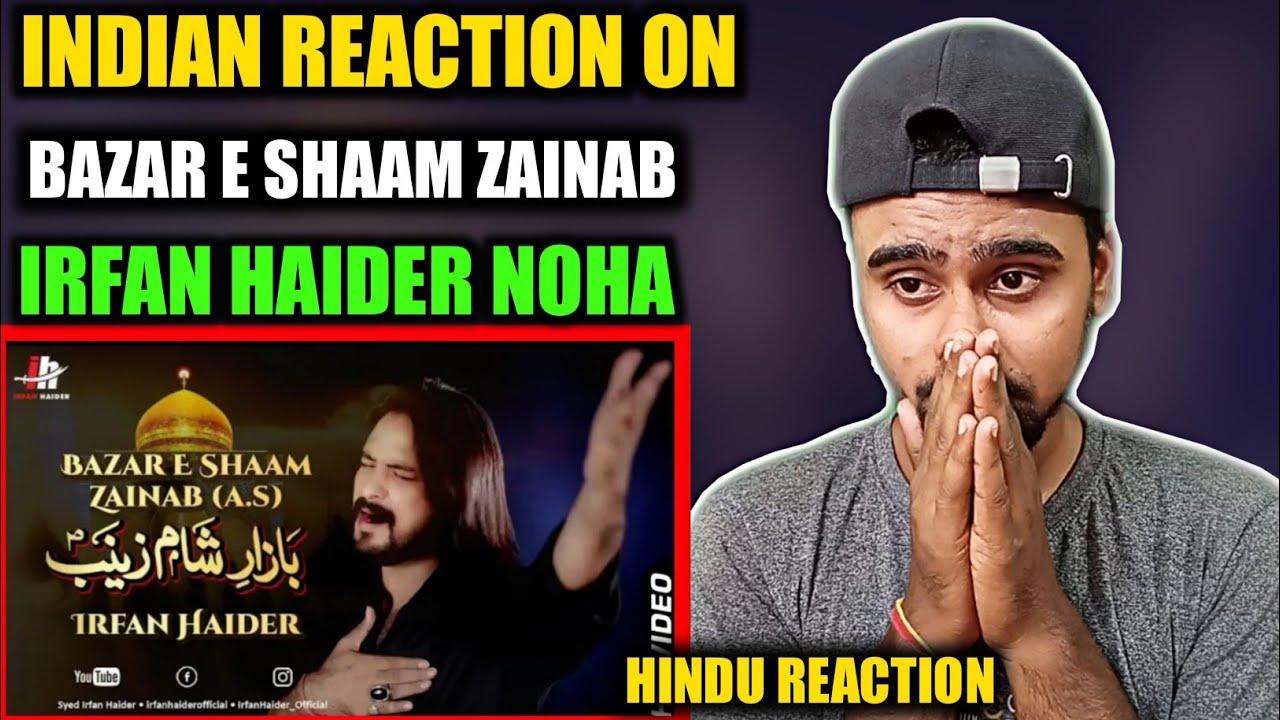 Indian Reacts To Bazar E Shaam Zainab | Irfan Haider Noha | Indian Boy Reactions !!