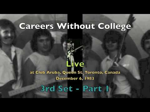 Careers Without College Live at Club Aruba (Toronto) Dec. 6, 1983: Set 3 - Part 1