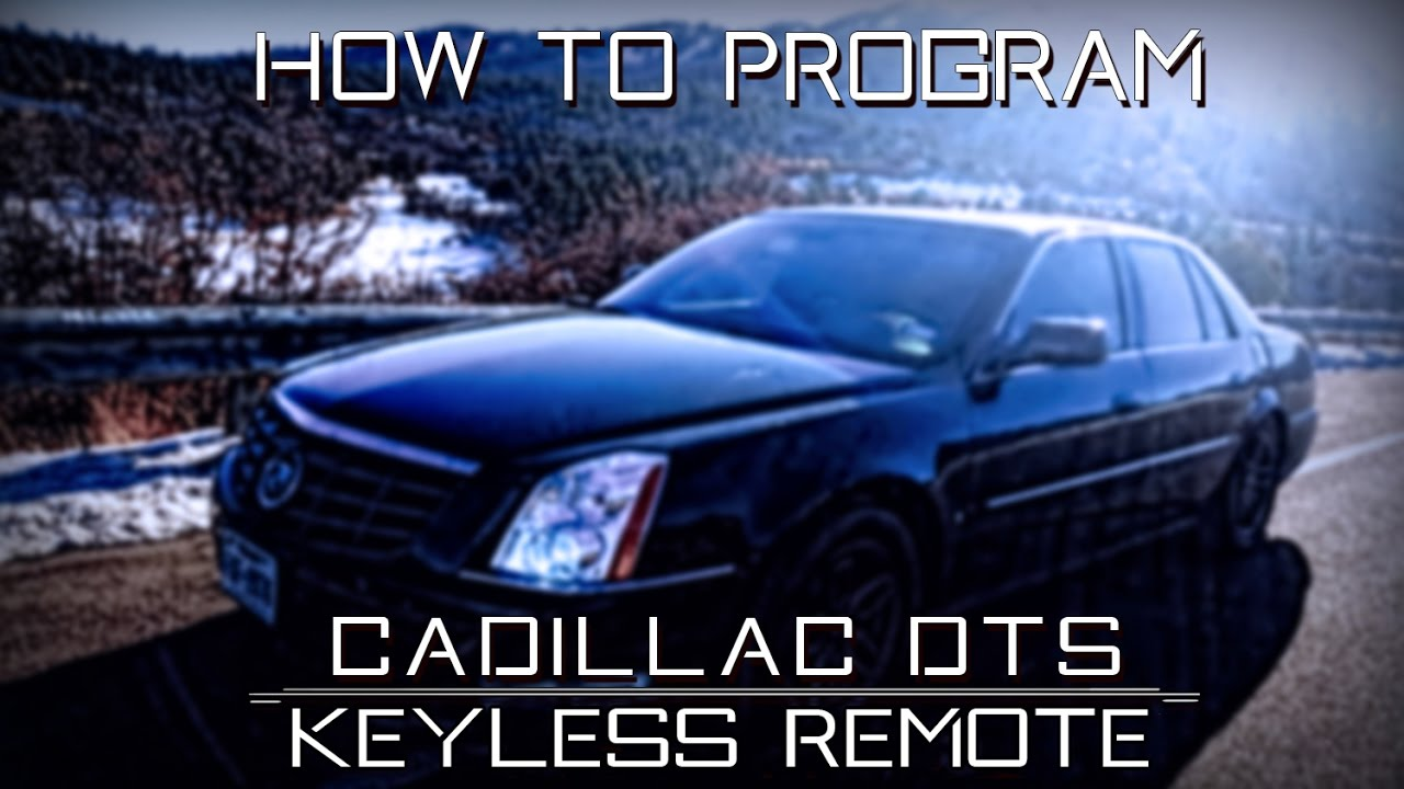 2006 2010 Cadillac Dts How To Program Keyless Remote Youtube