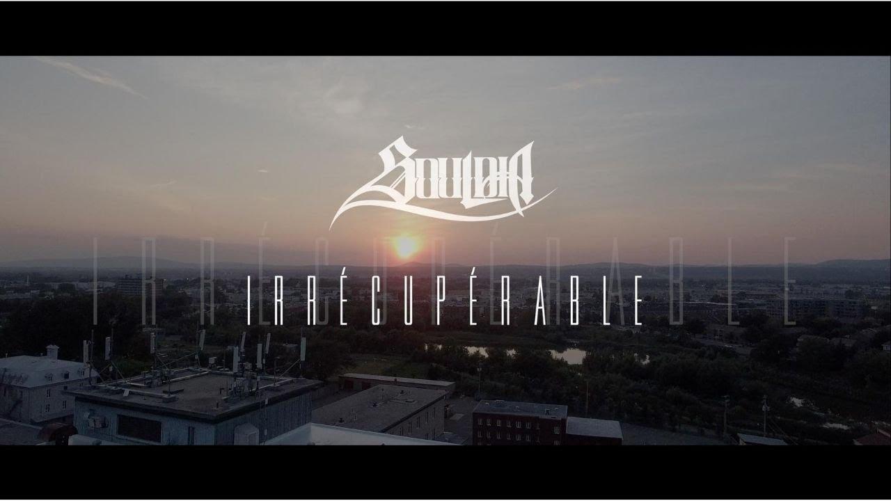 Souldia - Irrécupérable // Vidéoclip officiel