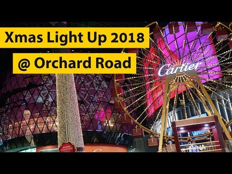 Christmas Light Up 2018 Orchard Road Singapore