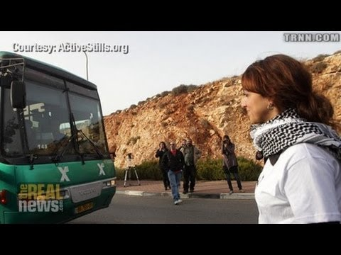 "Palestinian ""Freedom Riders"" Challenge Segregation"