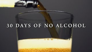I Quit Drinking Alcohol For 30 Days... Here's What Happened