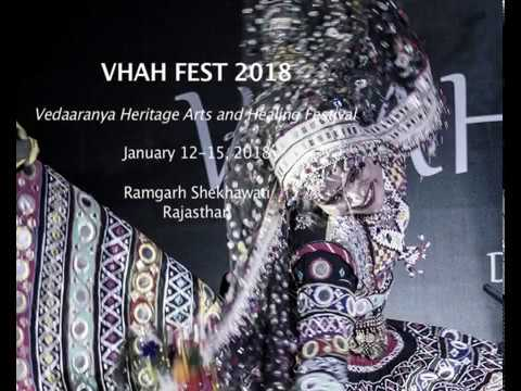 Vedaaranya Heritage Arts and Healing Festival (VHAH FEST) January 2018 at Ramgarh Shekhawati