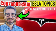 Tesla Hot & Controversial Topics with Sean Mitchell