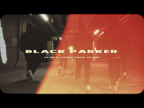 Black Parker - Feat. Spada, Young Dalu & OSAMI (Official Video)