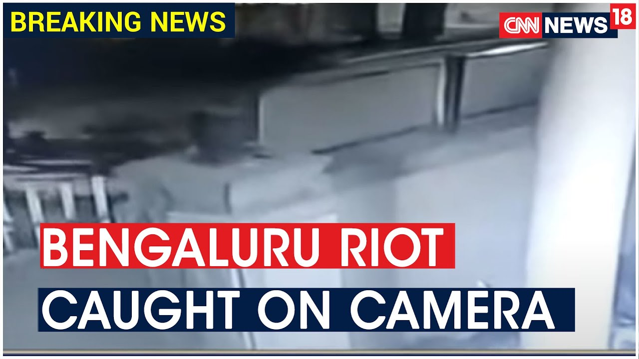 Bengaluru Riot Caught On Camera: Goons Seen Ransacking MLA's House | CNN News18