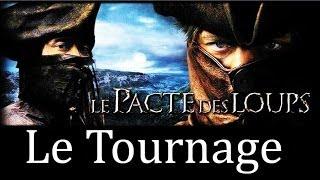 Le Pacte Des Loups: Le Tournage VF