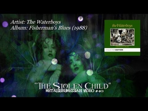 The Waterboys - The Stolen Child (1988)