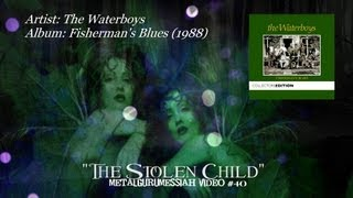 The Waterboys - The Stolen Child (1988) (Remaster) [720p HD] ~MetalGuruMessiah~