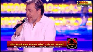 Eddy Huntington U.S.S.R (Live Show 1080p) ✪ MegaDJ Hist 80