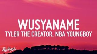 Tyler, The Creator - WUSYANAME (Lyrics) ft. YoungBoy Never Broke Again \u0026 Ty Dolla $ign