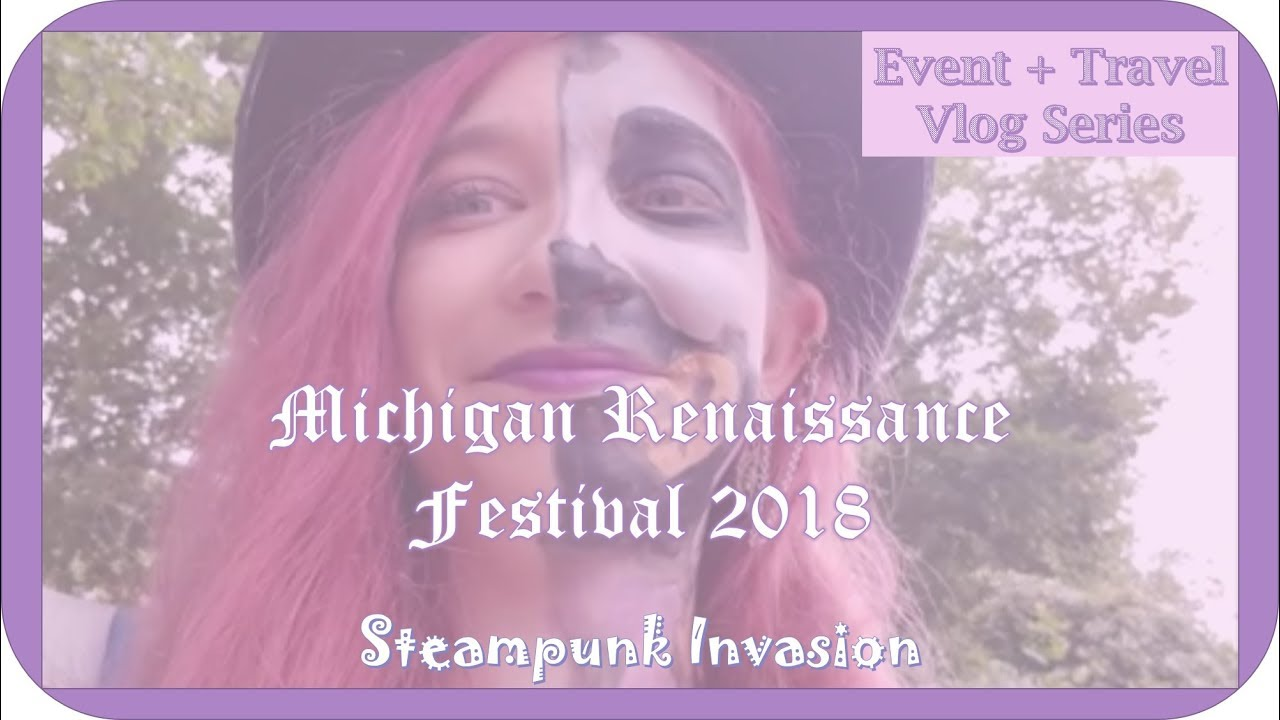 Michigan Renaissance Festival 2018 | Steampunk Invasion | Travel and Events