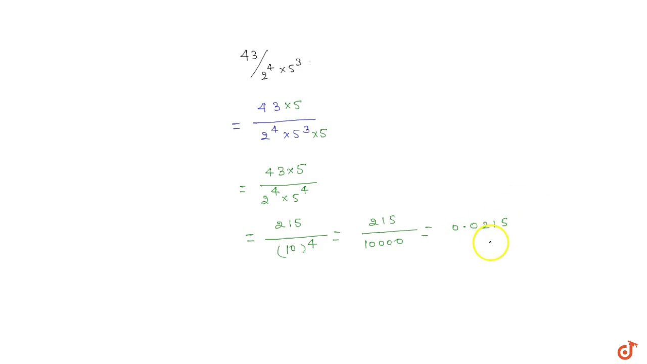 5) The decimal expansion of the rational no `43//2^4X5^3` will terminate  after how many place...