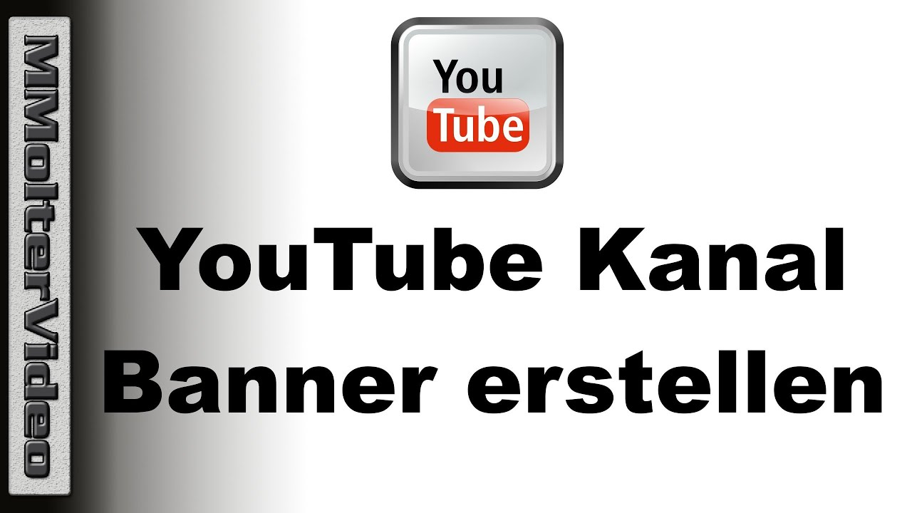 YouTube Kanal Banner erstellen von MMolterVideo - YouTube