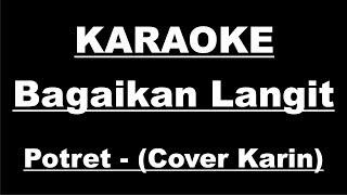 Gambar cover KARAOKE BAGAIKAN LANGIT DI SORE Hari Acoustic - Potret (Cover Karin)