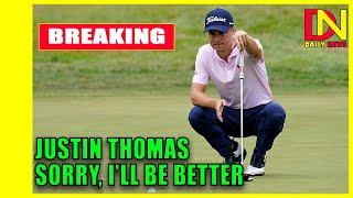Justin Thomas after using homophobic slur: 'I deeply apologize ... I'll be better'.