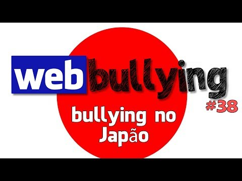 WEBBULLYING #38 - Bullying No Japão