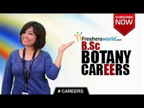 CAREERS IN B.Sc BOTANY – M.Sc,Degree,Research Jobs,Institutions,Salary Package