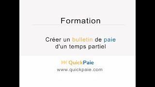 Créer un bulletin de paie d'un temps partiel - QuickPaie