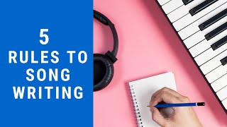 The Art of Song Writing - 5 Rules to guide you on how to write a great song