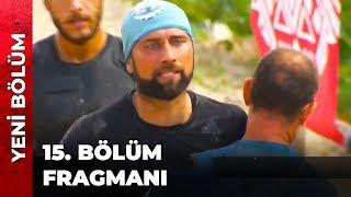 SURVİVOR 15. BÖLÜM FRAGMANI   SKANDAL KAVGA!