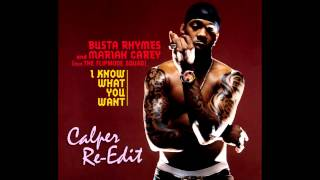 Busta Rhymes ft. Mariah Carey - I Know What You Want (Calper Re-Edit)