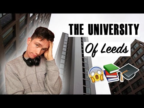 The University Of Leeds Was.....  Should You go There?