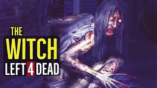 The Witch (LEFT 4 DEAD) Explained