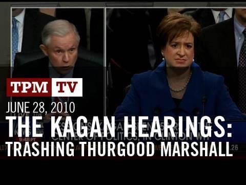 The Kagan Hearings: Trashing Thurgood Marshall