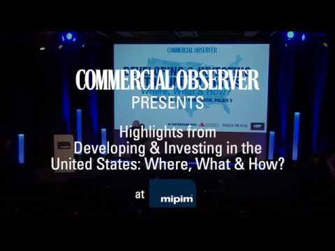 Highlights From 'Developing and Investing in the US: Where, What and Why?' at MIPIM