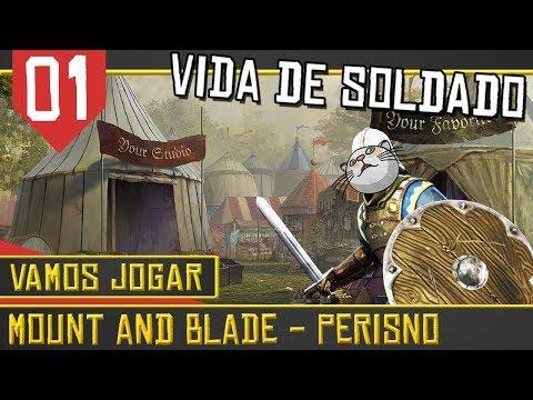 Vivendo como um Soldado! - Mount & Blade Perisno #01 [Série Gameplay Português PT-BR]