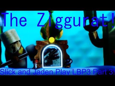 The Ziggurat! (Slick and Jaden Play LBP3 Part 3!) |