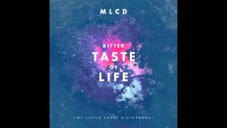 MLCD [My Little Cheap Dictaphone] - Bitter Taste Of Life