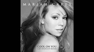 Mariah Carey - Cool On You (Get Enough Remix) (Extended)