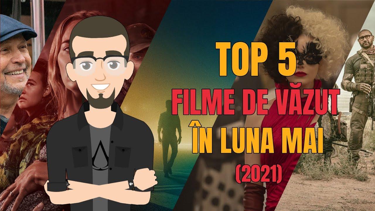 Top 5 Filme de Vazut in Luna Mai (2021)