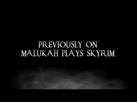 Malukah Plays Skyrim - Season 1 Recap