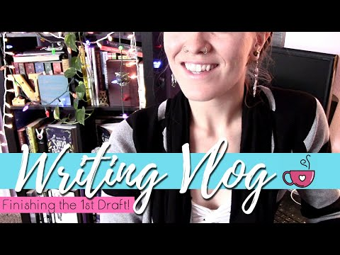 WRITING VLOG | FINISHING THE FIRST DRAFT?