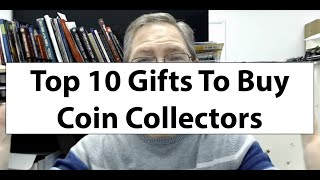 Top 10 Gifts For Coin Collectors   What To Buy Coin Collectors?